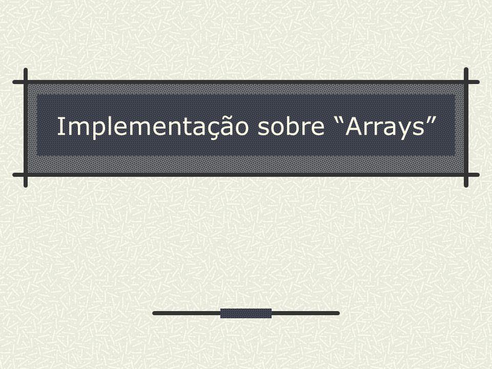 Implementação sobre Arrays