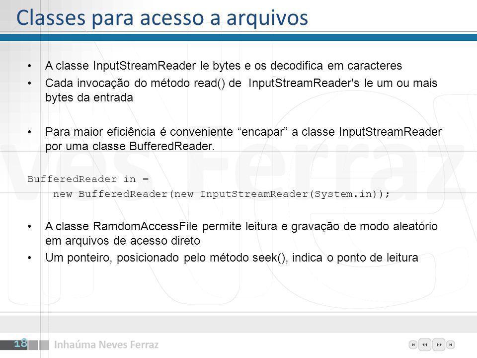 A classe InputStreamReader le bytes e os decodifica em caracteres Cada invocação do método read() de InputStreamReader's le um ou mais bytes da entrad