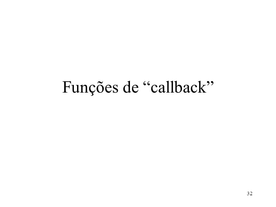 32 Funções de callback