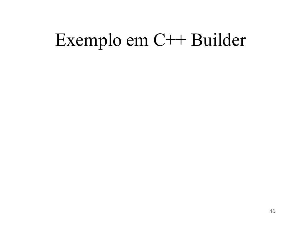 40 Exemplo em C++ Builder