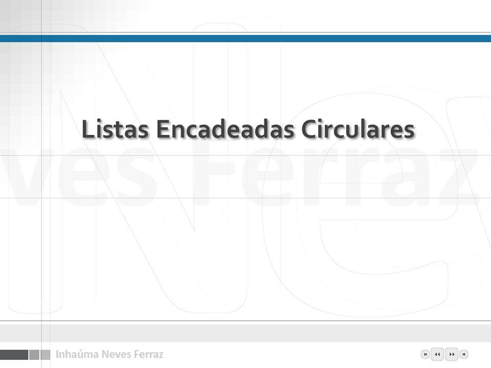 Listas Encadeadas Circulares