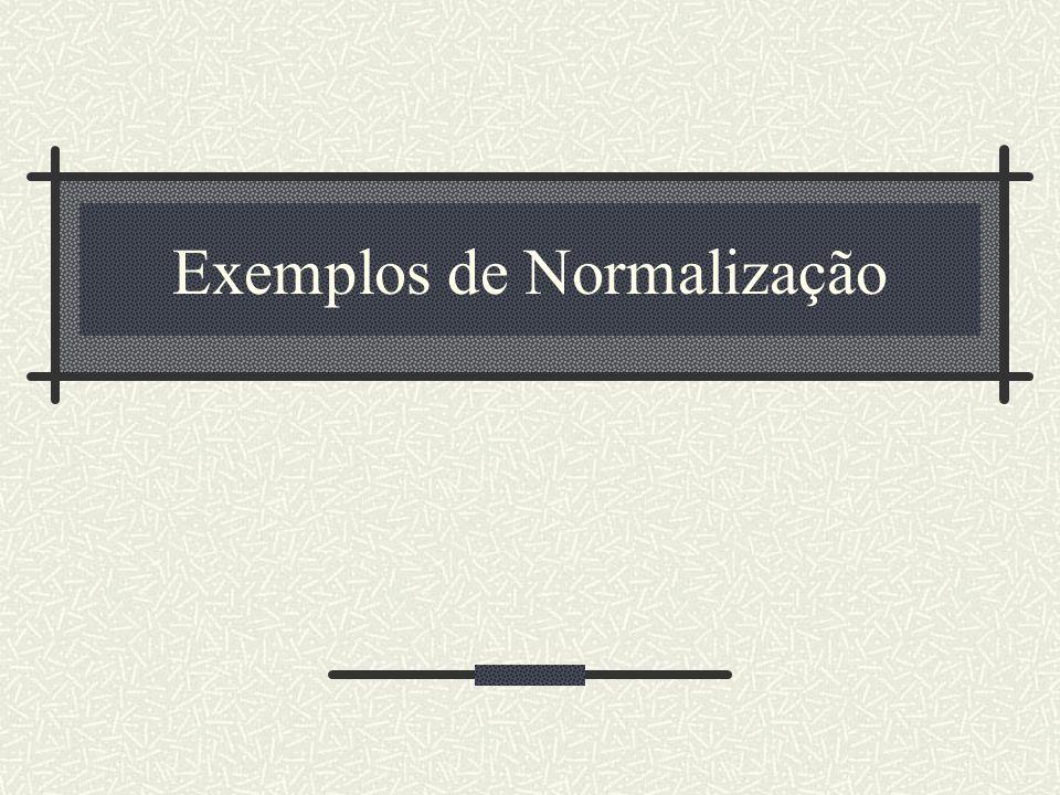 Exemplos de Normalização