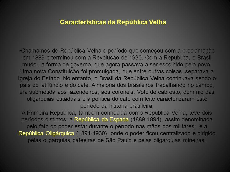 A REPÚBLICA VELHA 1894 a 1930