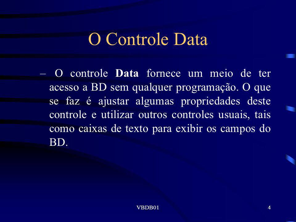 VBDB0115 Associação de Objetos a Fontes de Dados A associação de objetos ao tipo Database é feita usando o comando set nomeDB = workspace.OpenDatabase (Banco$, Exclusivo%, SomenteLeitura%, _ Conexão$)