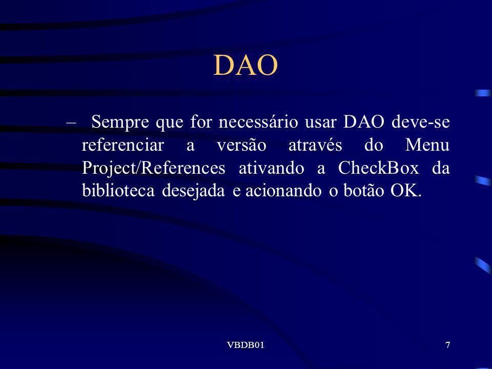 VBDB0118 Associação ao objeto RecordSet A associação de objetos ao tipo RecordSet é feita usando o comando set nomeRS = nomeDB.OpenRecordSet (origem$, tipo$, opções$, bloqueios$)