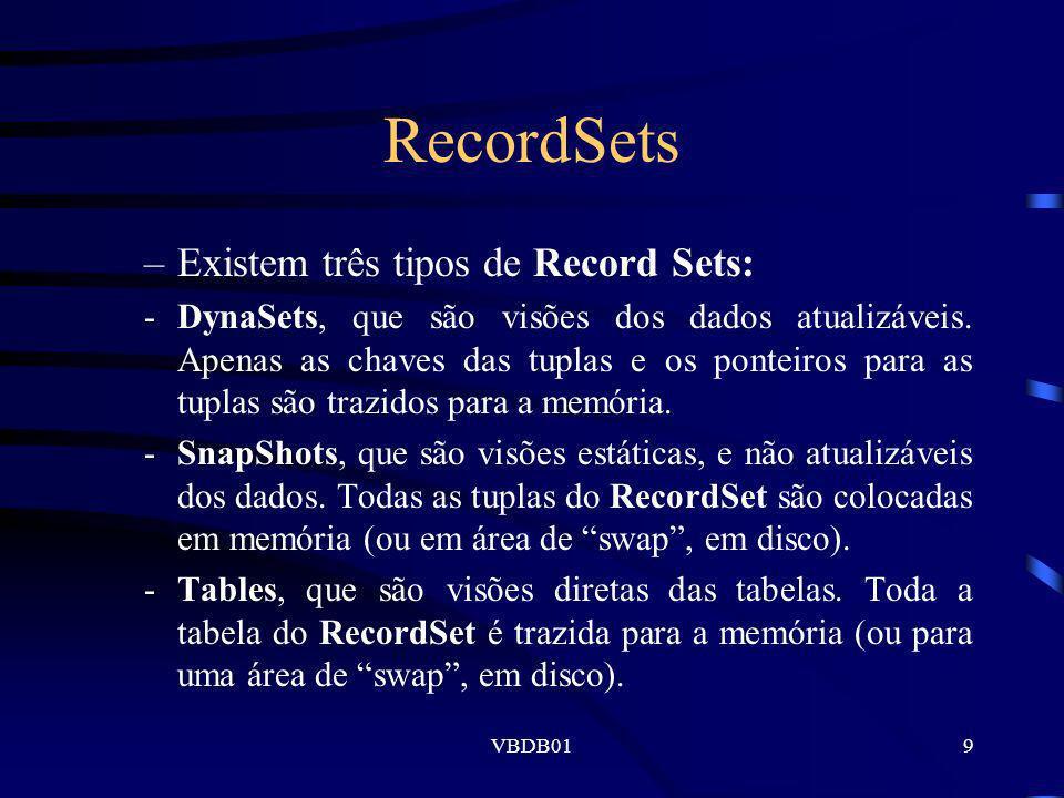 VBDB0130 Exclusão de Registros O tratamento de exclusões de registros de Bancos de Dados deve ser feito com a seguinte seqüência: Comando Recordset.Seek (localiza o registro e o coloca no buffer) Exclusão do Bancos de Dados pelo comando RecordSet.Delete