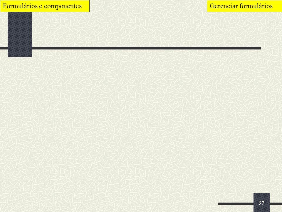 37 Formulários e componentesGerenciar formulários