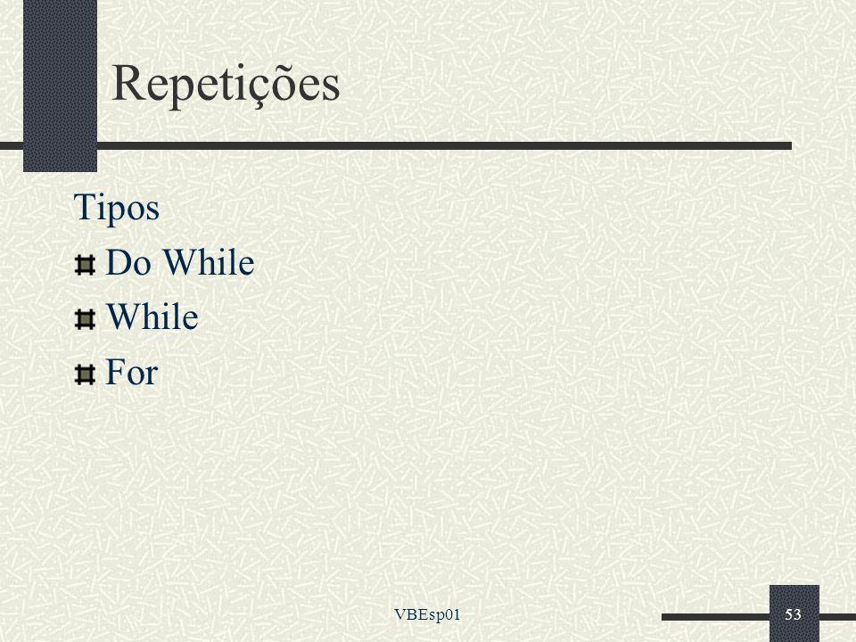 VBEsp0153 Repetições Tipos Do While While For