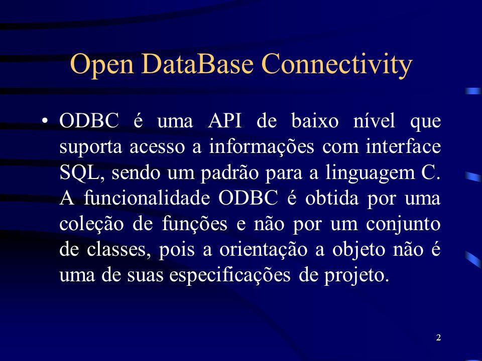 3 Características As principais características do OBDC podem ser alcançadas por meio de guias que indicam a fonte de dados, os drivers e o rastreamento.