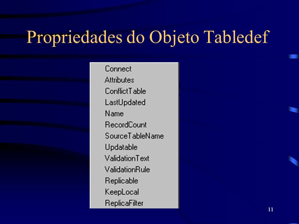 11 Propriedades do Objeto Tabledef