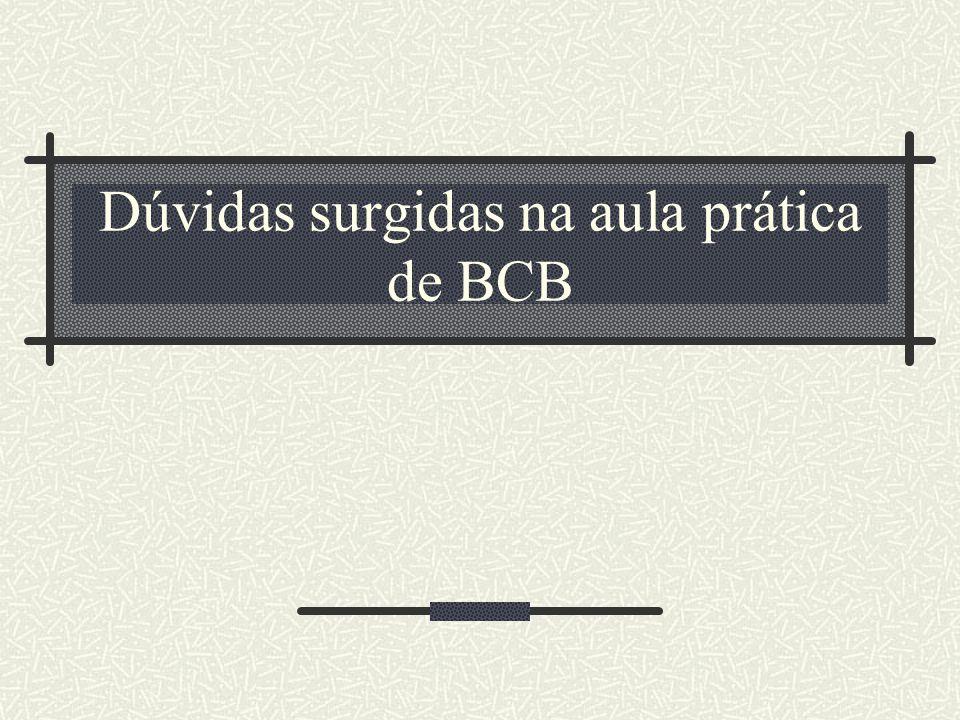 Dúvidas surgidas na aula prática de BCB
