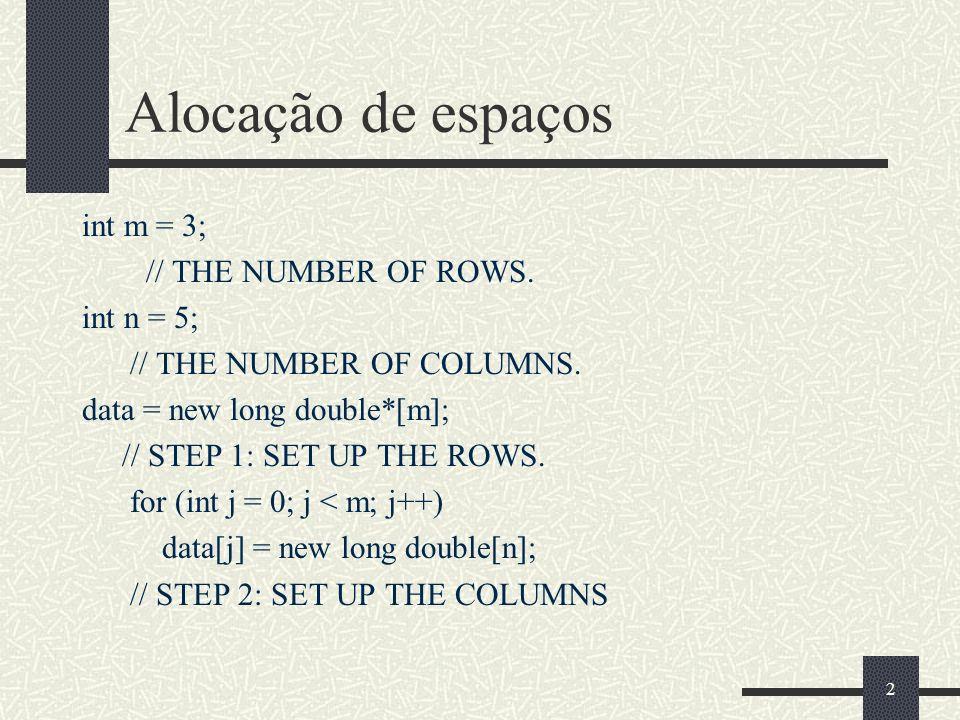 2 Alocação de espaços int m = 3; // THE NUMBER OF ROWS.