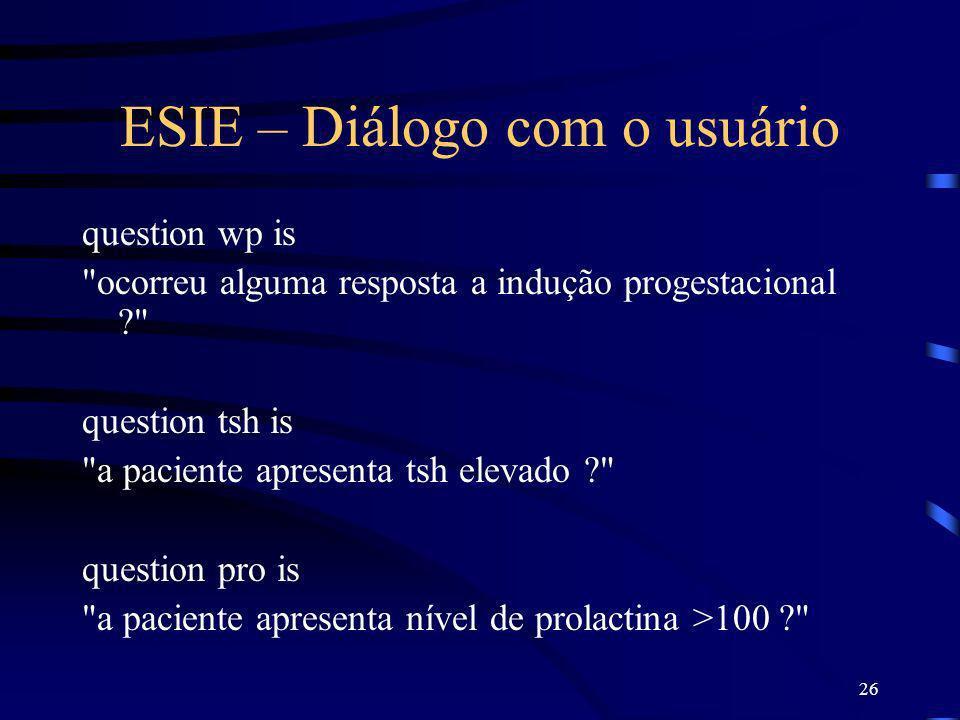 26 ESIE – Diálogo com o usuário question wp is