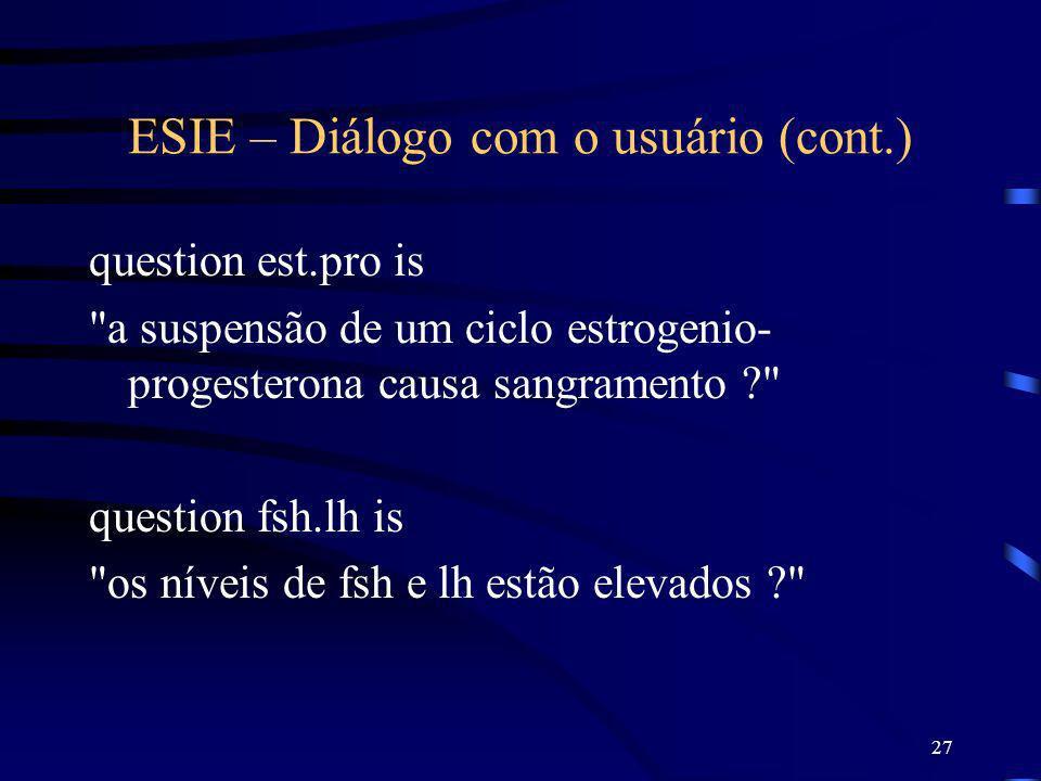 27 ESIE – Diálogo com o usuário (cont.) question est.pro is