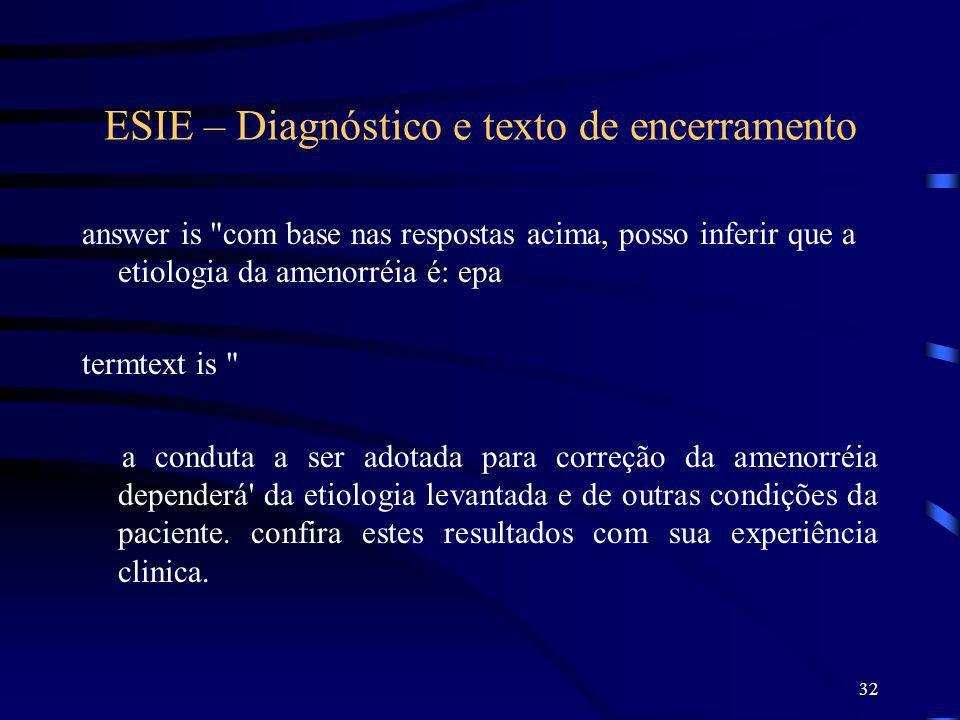 32 ESIE – Diagnóstico e texto de encerramento answer is