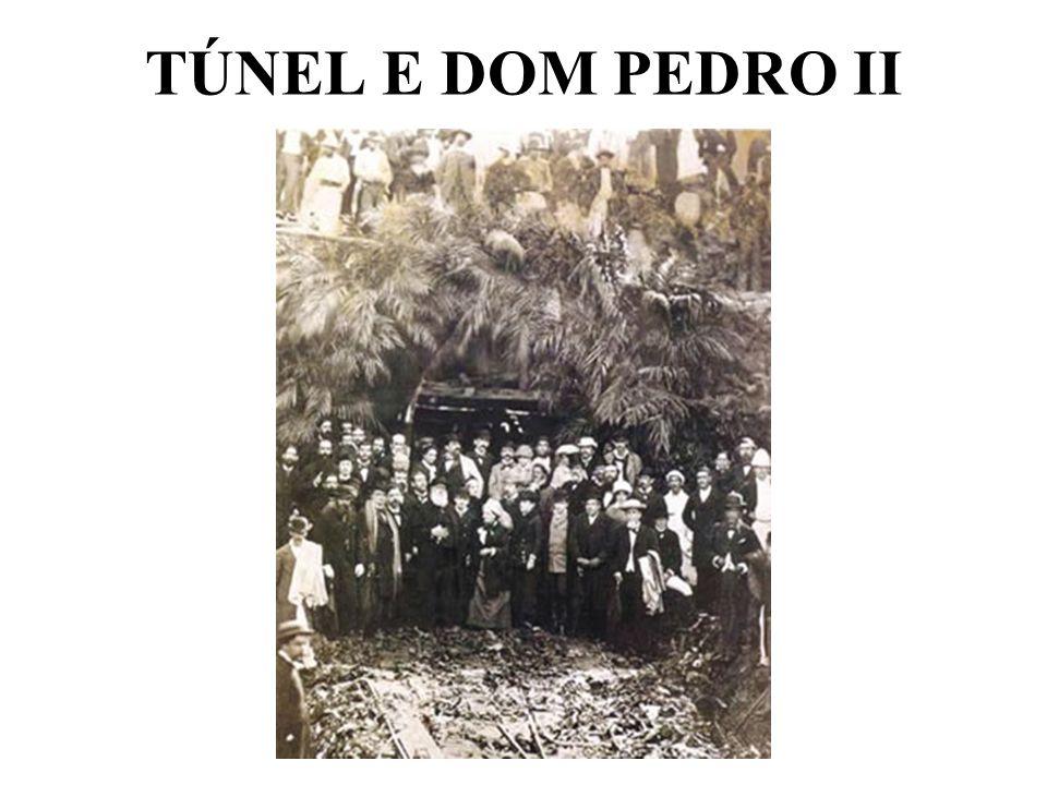 TÚNEL E DOM PEDRO II
