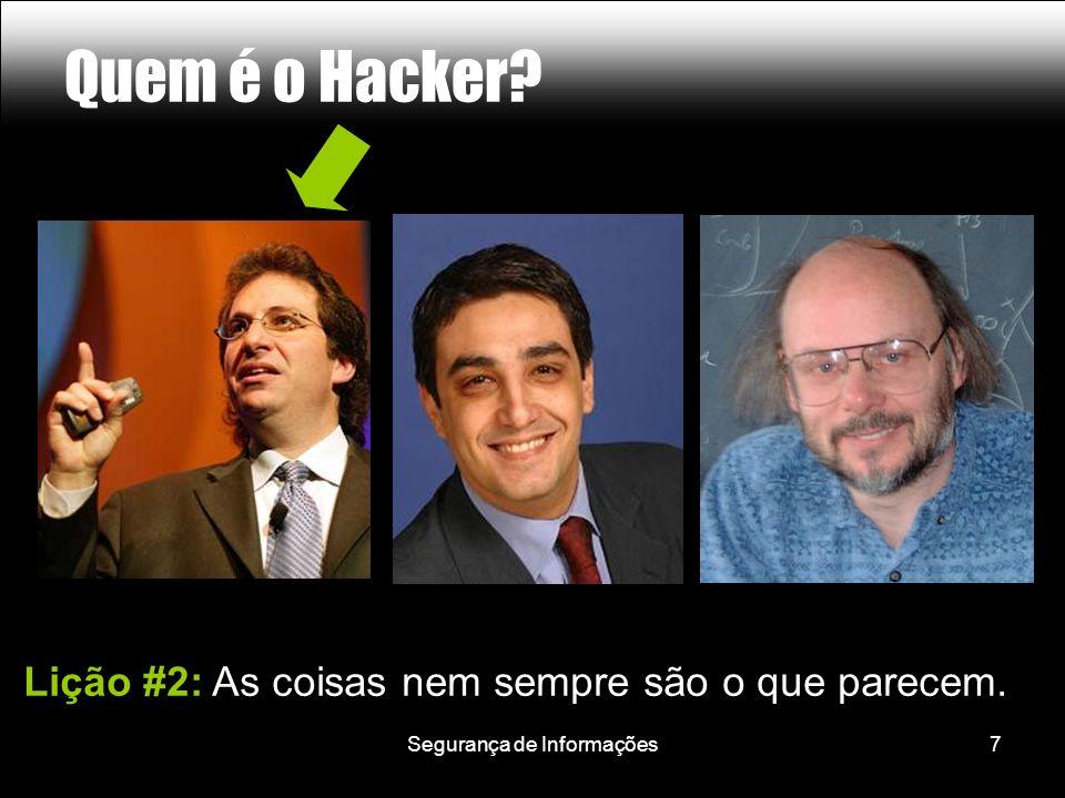 Segurança de Informações7 Quem é o Hacker Lição #2: As coisas nem sempre são o que parecem.