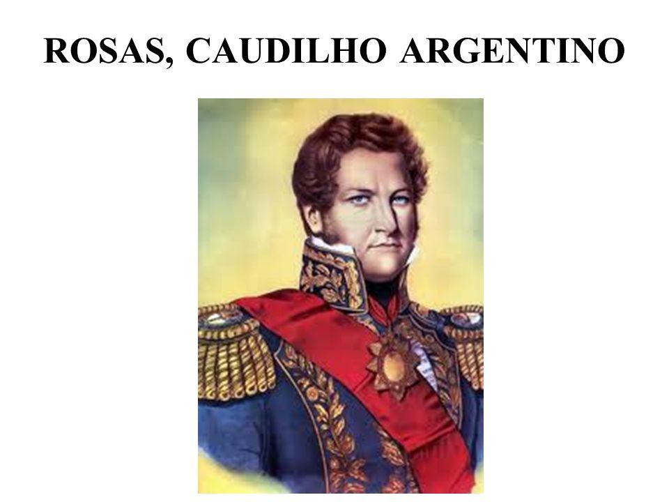 ROSAS, CAUDILHO ARGENTINO