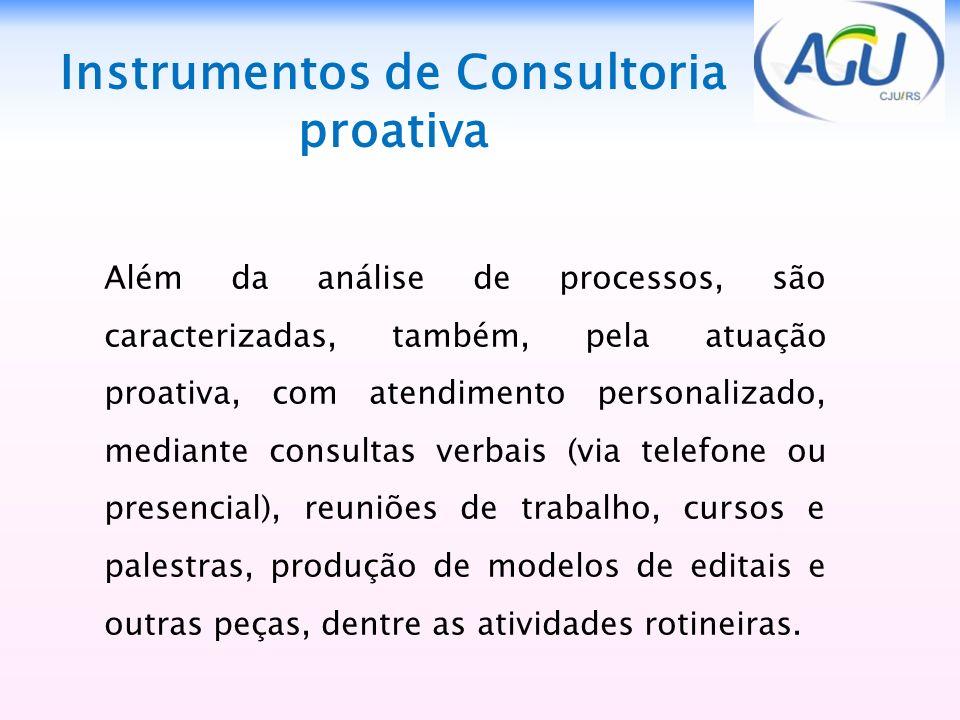 Além da análise de processos, são caracterizadas, também, pela atuação proativa, com atendimento personalizado, mediante consultas verbais (via telefo