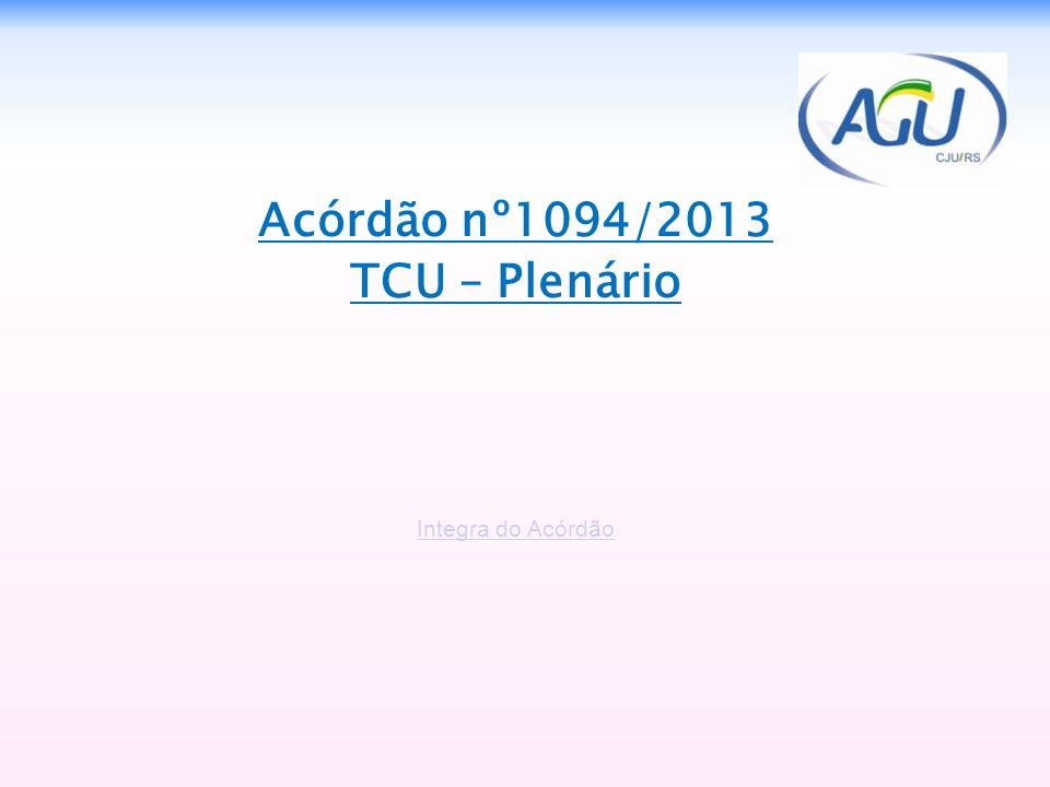 Acórdão nº1094/2013 TCU – Plenário Integra do Acórdão