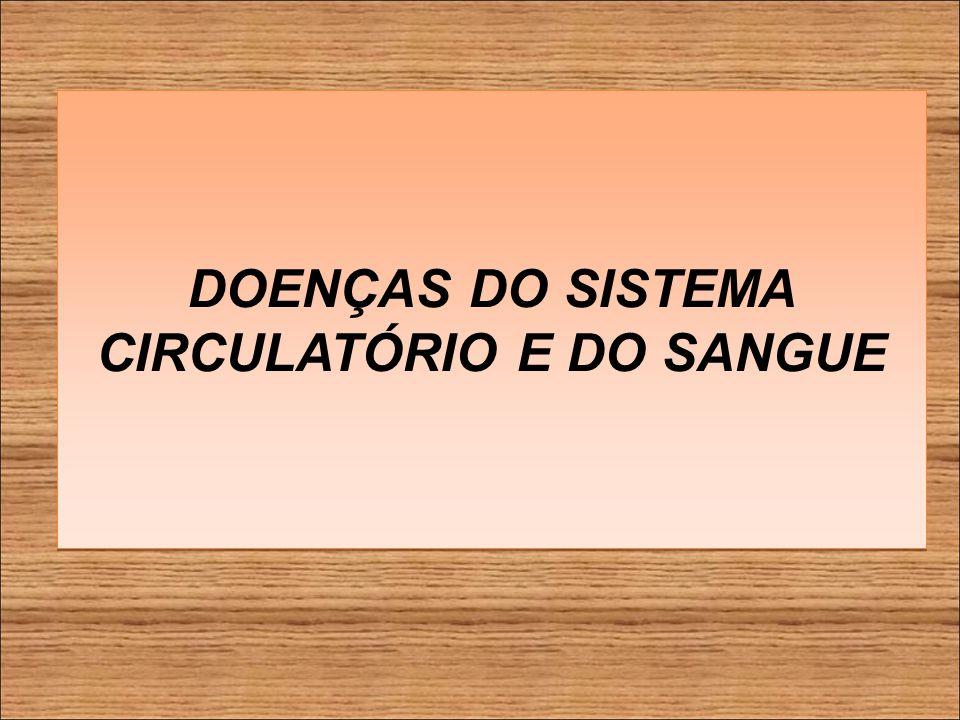 DOENÇAS DO SISTEMA CIRCULATÓRIO E DO SANGUE