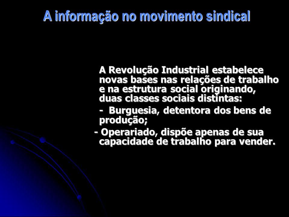 A Revolução Industrial estabelece novas bases nas relações de trabalho e na estrutura social originando, duas classes sociais distintas: - Burguesia d