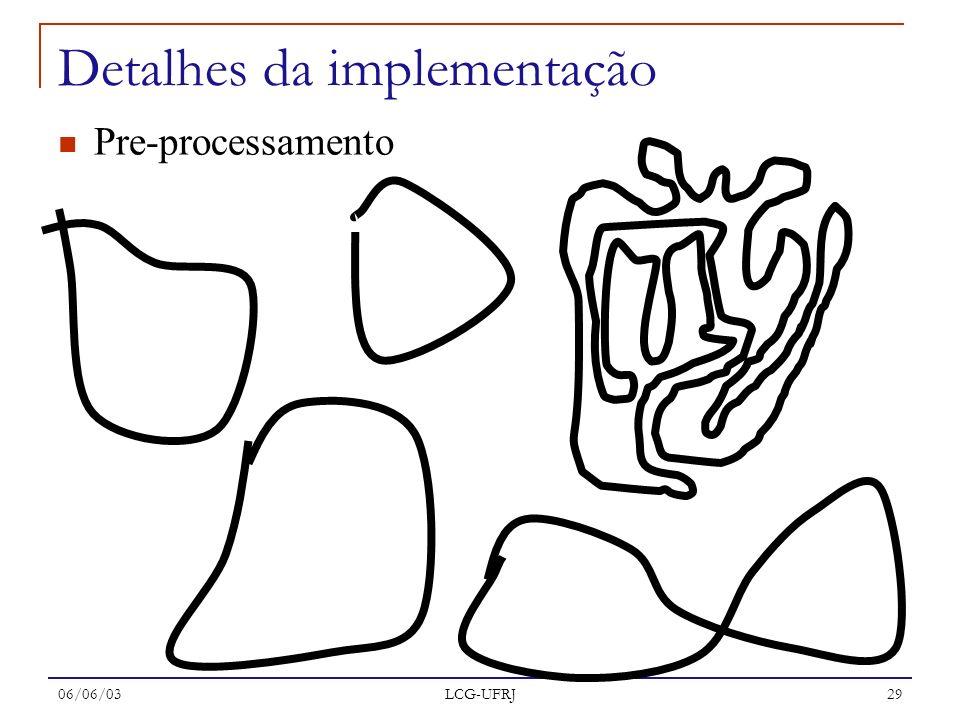 06/06/03 LCG-UFRJ 29 Detalhes da implementação Pre-processamento