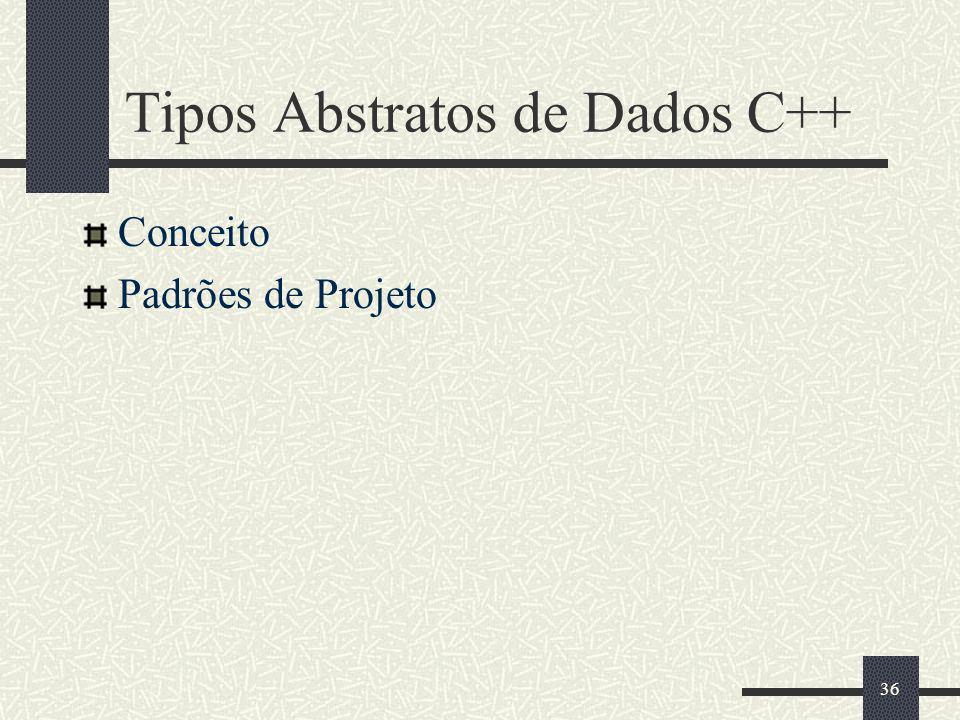 36 Tipos Abstratos de Dados C++ Conceito Padrões de Projeto