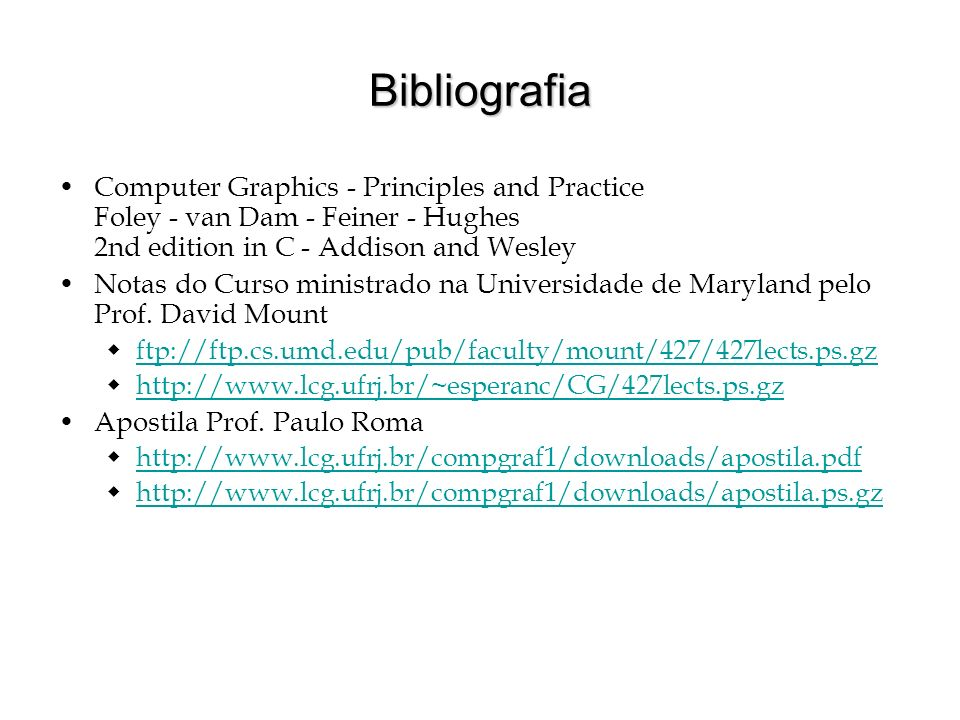 Bibliografia OpenGL OpenGL® Programming Guide, 2nd Edition.