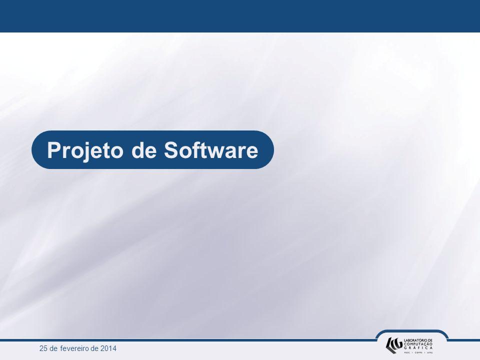 25 de fevereiro de 2014 Projeto de Software