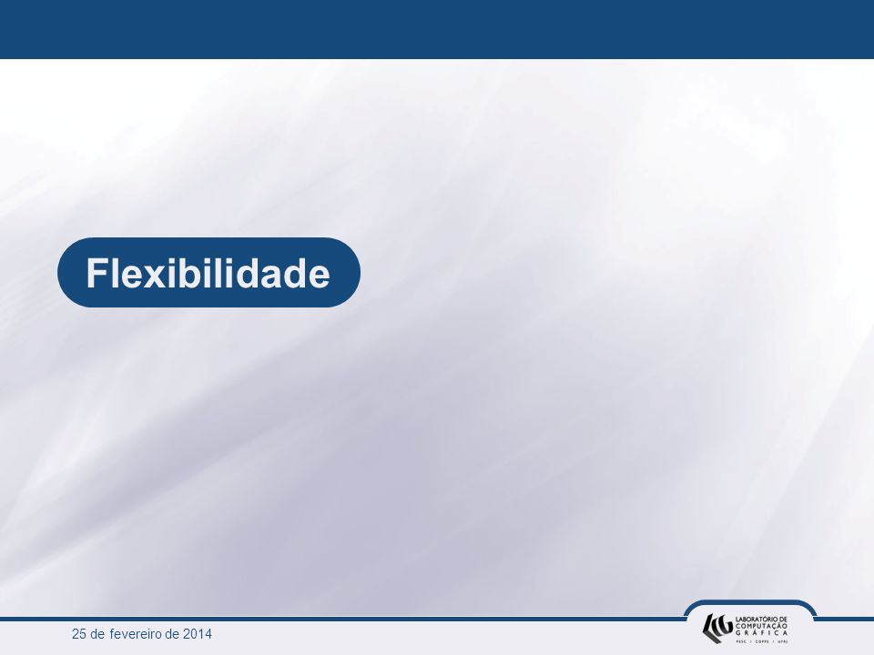 25 de fevereiro de 2014 Flexibilidade