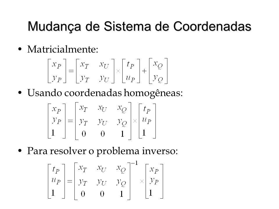 Mudança de Sistema de Coordenadas Matricialmente: Usando coordenadas homogêneas: Para resolver o problema inverso: