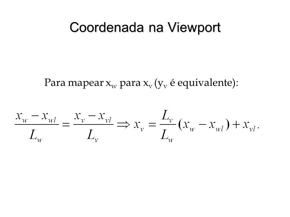 Coordenada na Viewport Para mapear x w para x v (y v é equivalente):