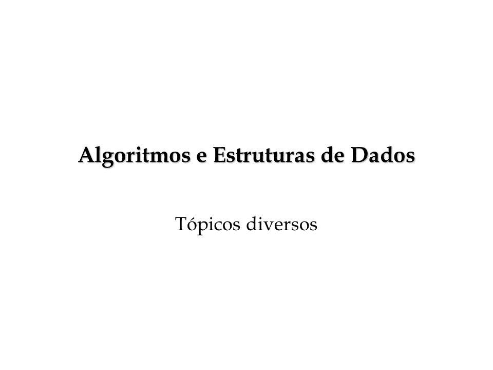 Algoritmos e Estruturas de Dados Tópicos diversos