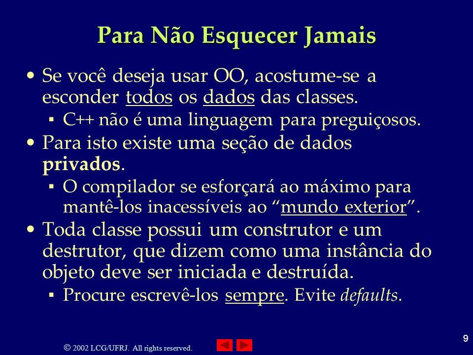 2002 LCG/UFRJ.All rights reserved. 40 Apontar ponteiro Base para Classe Derivada Mecanismo válido.
