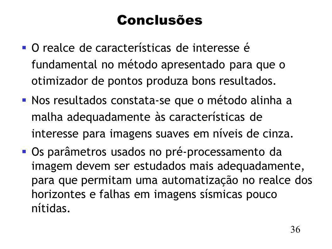 Conclusões 36 O realce de características de interesse é fundamental no método apresentado para que o otimizador de pontos produza bons resultados. No