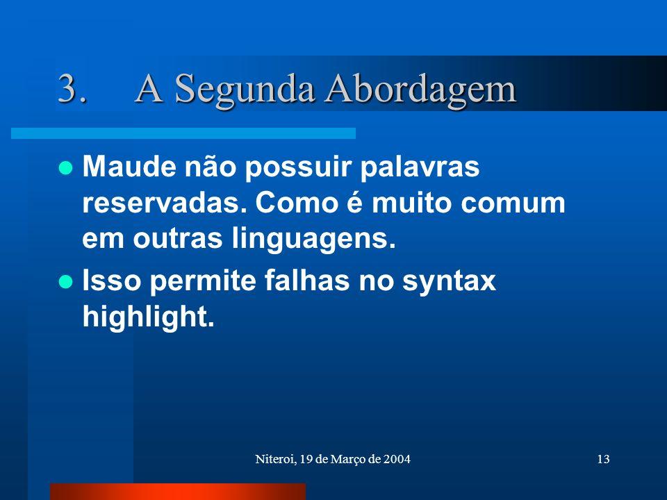 Niteroi, 19 de Março de 200413 3. A Segunda Abordagem Maude não possuir palavras reservadas.