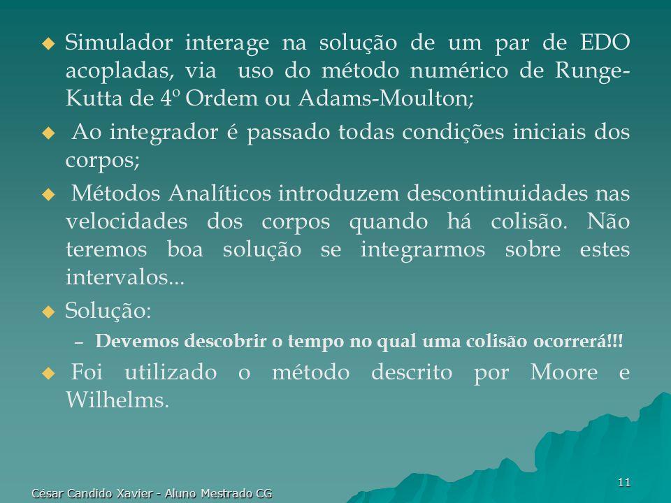 César Candido Xavier - Aluno Mestrado CG 11 Simulador interage na solução de um par de EDO acopladas, via uso do método numérico de Runge- Kutta de 4º