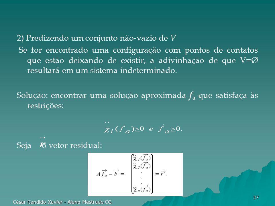 César Candido Xavier - Aluno Mestrado CG 37 2) Predizendo um conjunto não-vazio de V Se for encontrado uma configuração com pontos de contatos que est