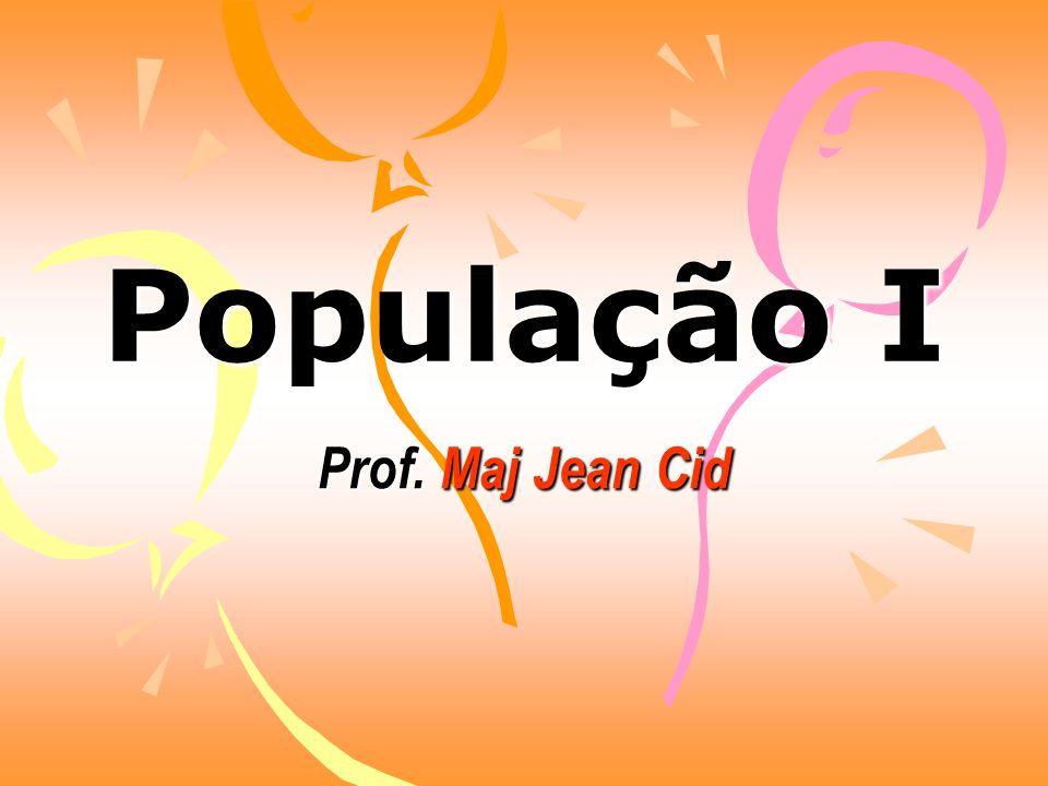 Prof. Maj Jean Cid População I