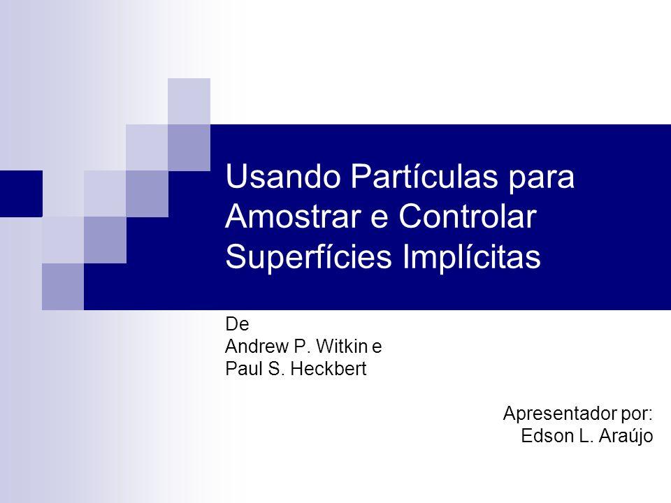 Usando Partículas para Amostrar e Controlar Superfícies Implícitas De Andrew P.