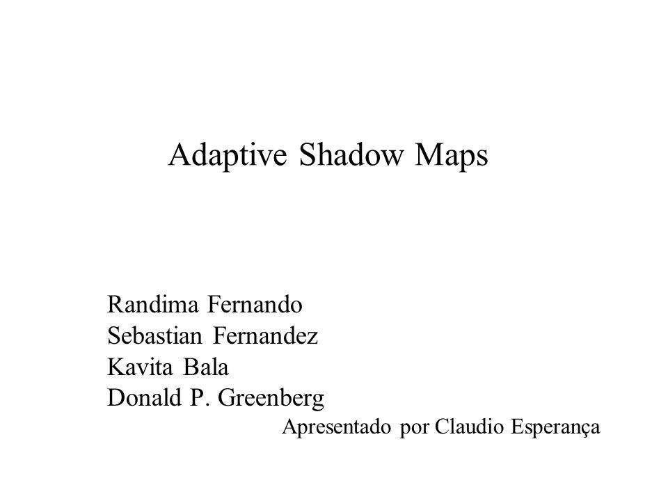 Mapas de Sombra Caso em que o pixel está iluminado Fonte luminosa observador plano do mapa de sombra plano de projeção, (frame buffer) A B A = distância computada B = distância armazenada no mapa A B