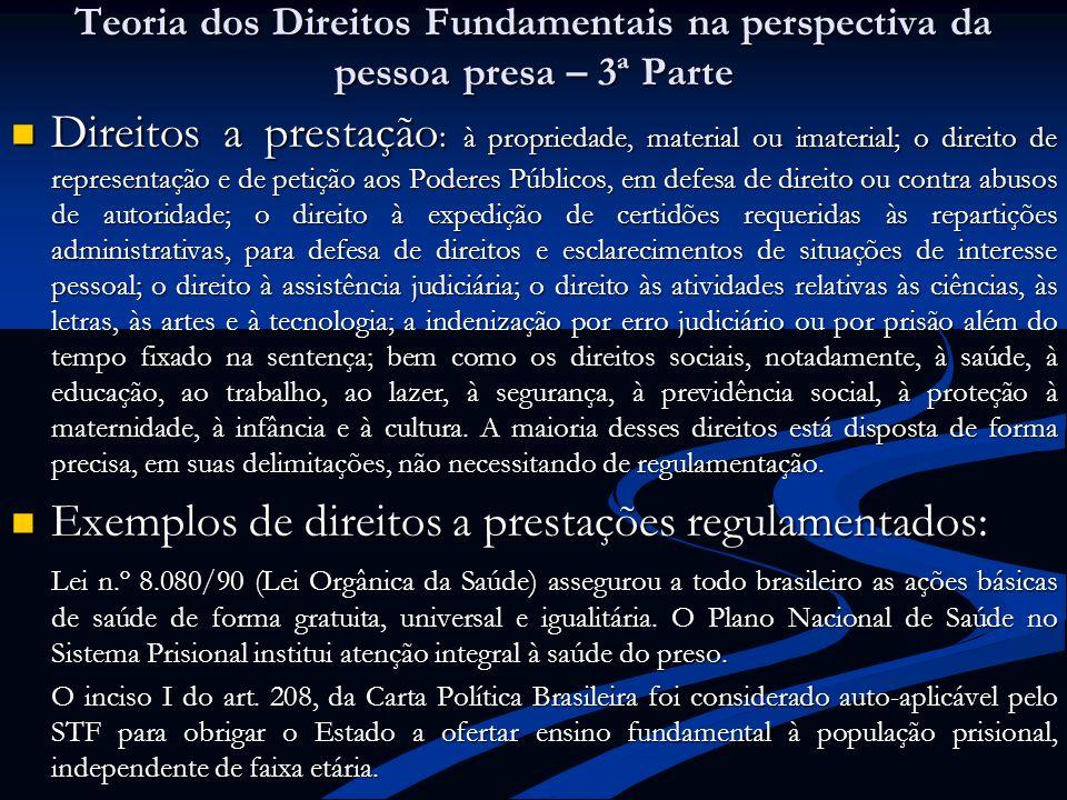 Teoria dos Direitos Fundamentais na perspectiva da pessoa presa – 3ª Parte Direitos a prestação : à propriedade, material ou imaterial; o direito de r