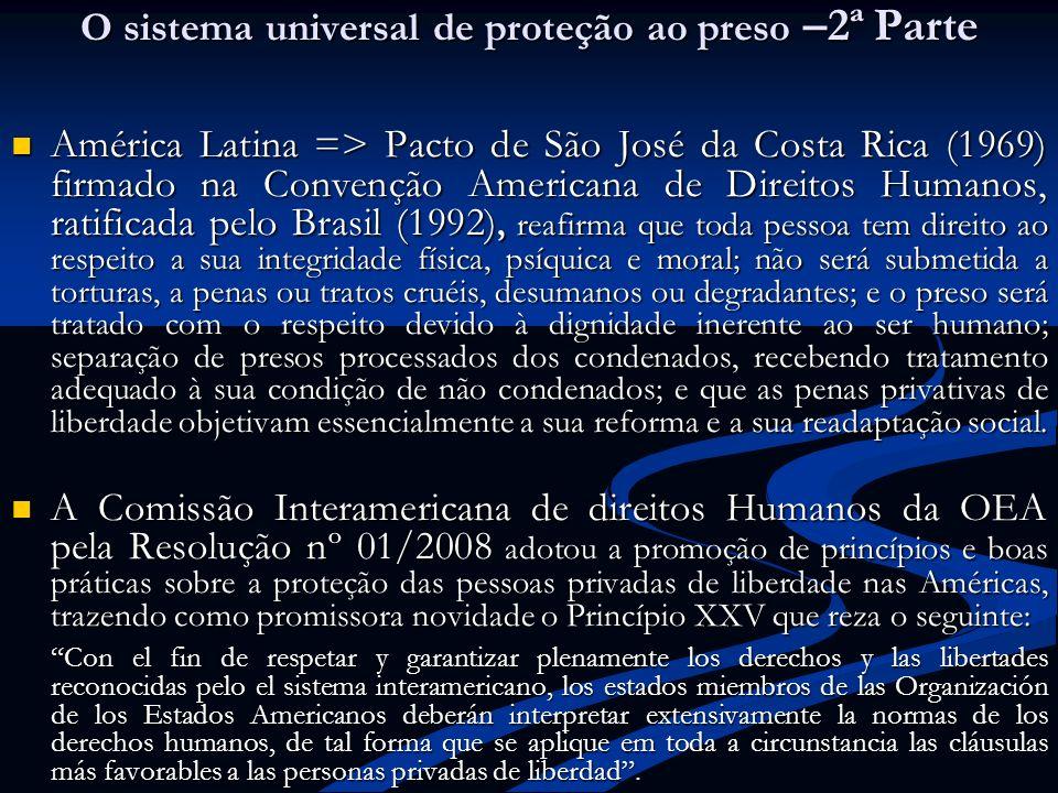 O sistema universal de proteção ao preso –2ª Parte América Latina => Pacto de São José da Costa Rica (1969) firmado na Convenção Americana de Direitos