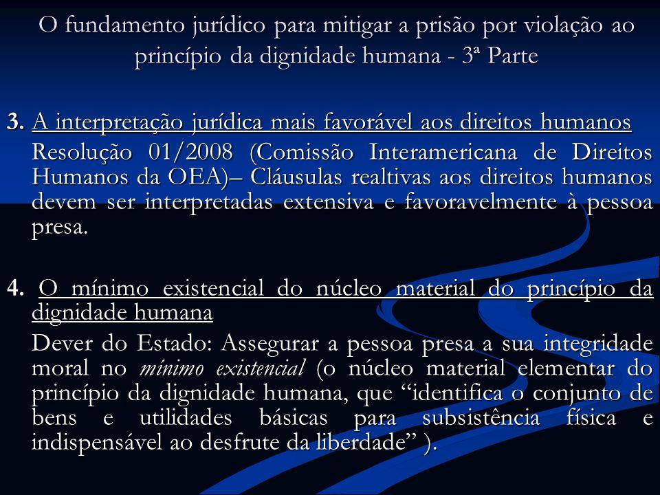 O fundamento jurídico para mitigar a prisão por violação ao princípio da dignidade humana - 3ª Parte 3. A interpretação jurídica mais favorável aos di