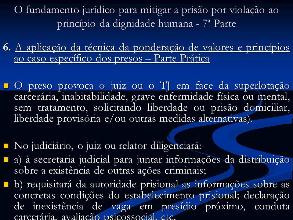 O fundamento jurídico para mitigar a prisão por violação ao princípio da dignidade humana - 7ª Parte 6. A aplicação da técnica da ponderação de valore