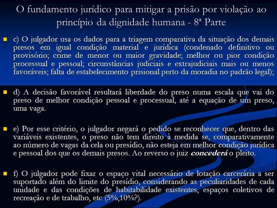 O fundamento jurídico para mitigar a prisão por violação ao princípio da dignidade humana - 8ª Parte c) O julgador usa os dados para a triagem compara