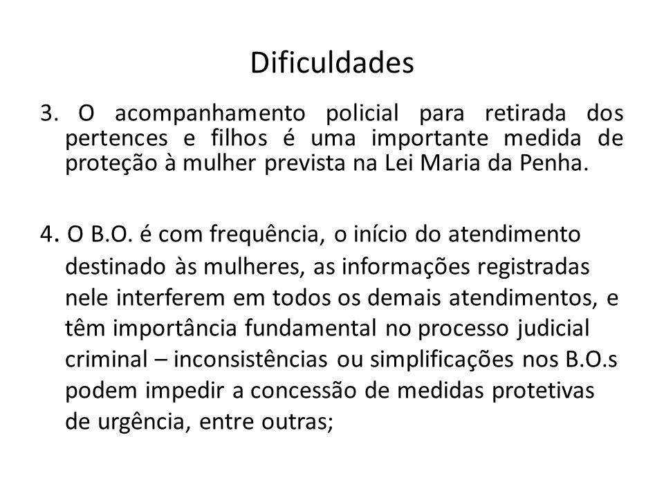 Dificuldades 3. O acompanhamento policial para retirada dos pertences e filhos é uma importante medida de proteção à mulher prevista na Lei Maria da P