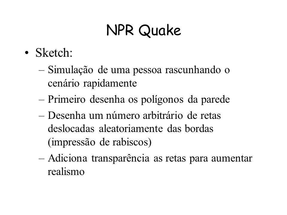NPRQuake Grupo sobre a orientação do professor Michael Gleicher da Universidade de Wisconsin Objetivo : Estilização do QuakeGL Substituição das rotina