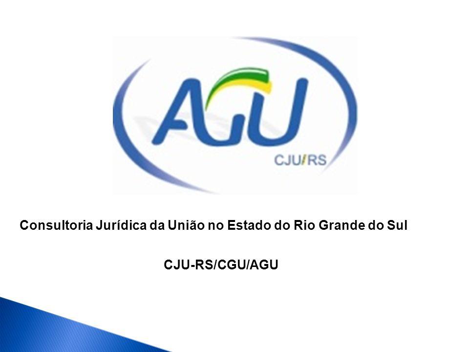 Consultoria Jurídica da União no Estado do Rio Grande do Sul CJU-RS/CGU/AGU